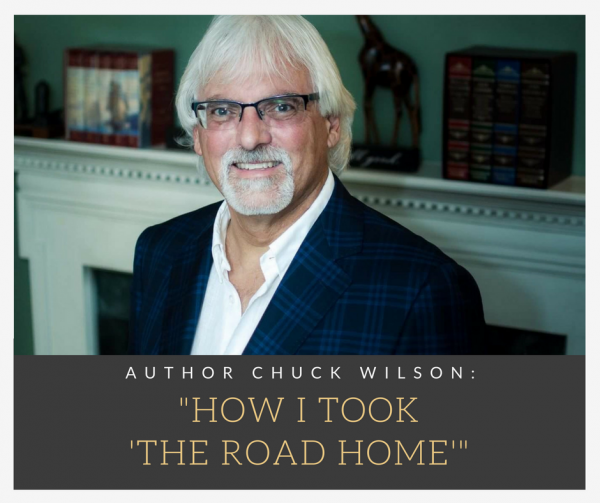 author chuck wilson, chuck and debbie wilson, The Road Home, inspirational stories